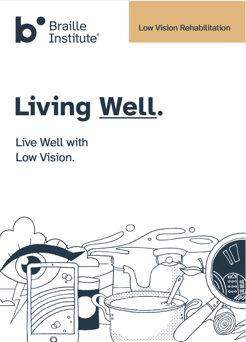 Thumbnail of Braille Institute's Low Vision booklet cover - Living Well 2019