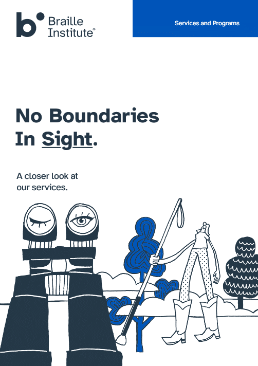 Thumbnail of Braille Institute Overview Programs and Services booklet cover - No Boundaries 2019