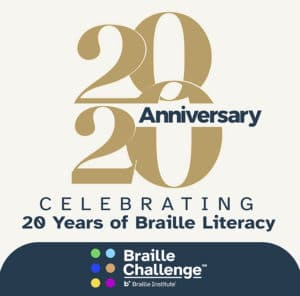 20th Anniversary Braille Challenge - Celebrating 20 Years of Braille Literacy