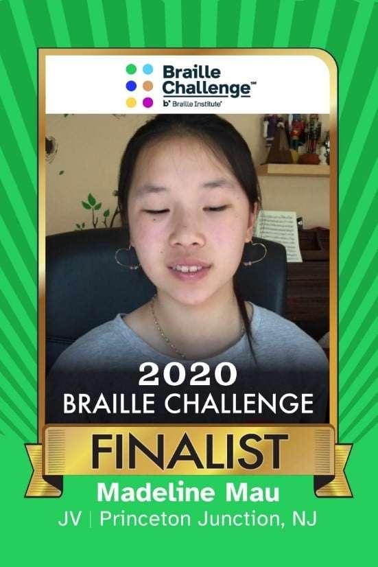 2020 Braille Challenge Finalist Madeline Mau of Princeton Junction, NJ - Junior Varsity 1st Place Winner